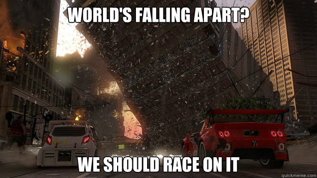 worlds falling apart we should race on it - Motorstorm Apocalypse Logic