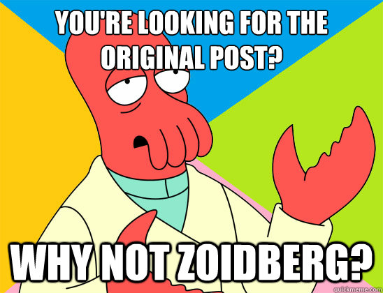 youre looking for the original post why not zoidberg - Futurama Zoidberg