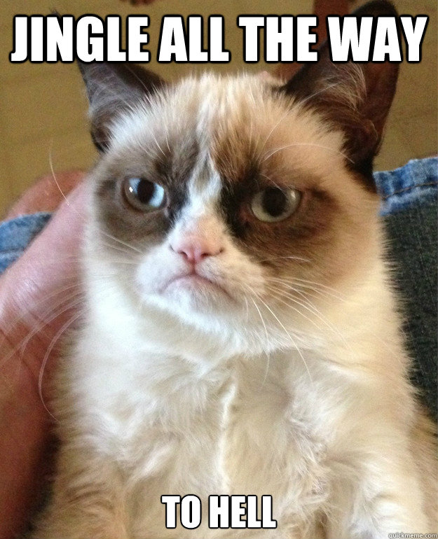 jingle all the way to hell  - Grumpy Cat
