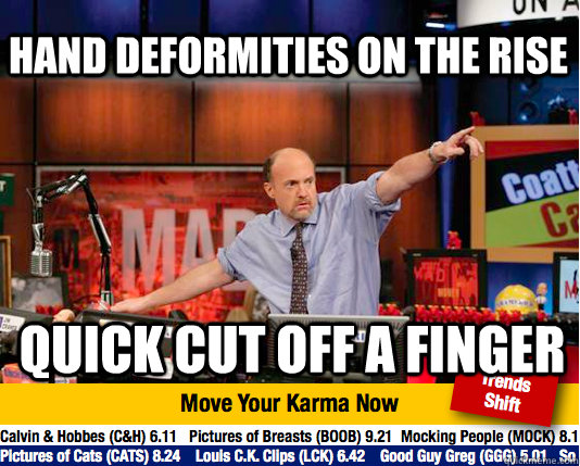 hand deformities on the rise quick cut off a finger - Mad Karma with Jim Cramer