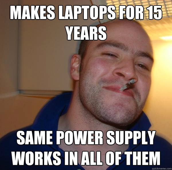 makes laptops for 15 years same power supply works in all of - Good Guy Greg