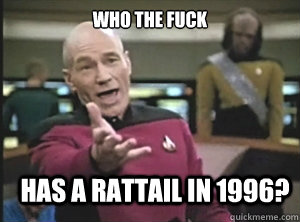 who the fuck has a rattail in 1996 - Annoyed Picard
