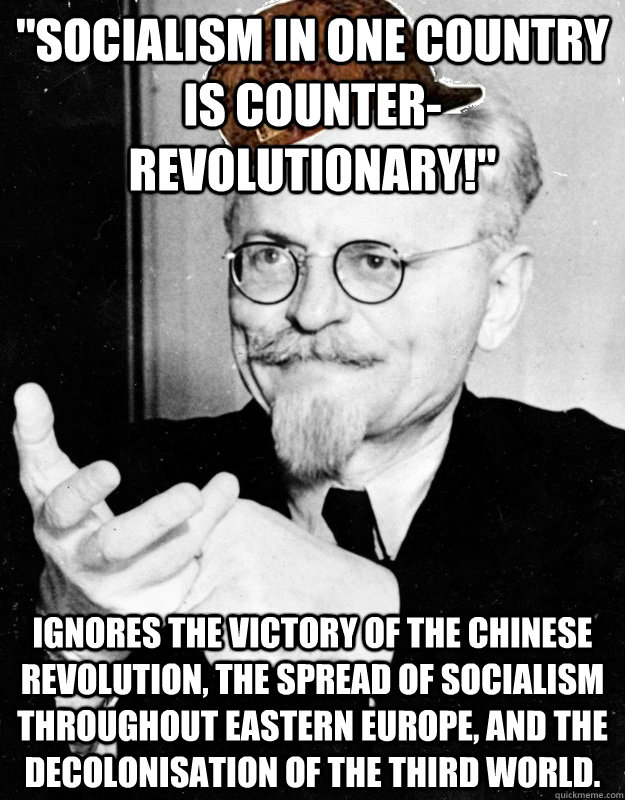 socialism in one country is counterrevolutionary ignores -