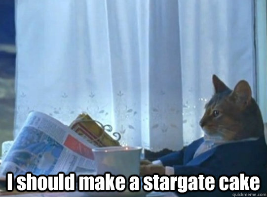 i should make a stargate cake - Sophisticated cat