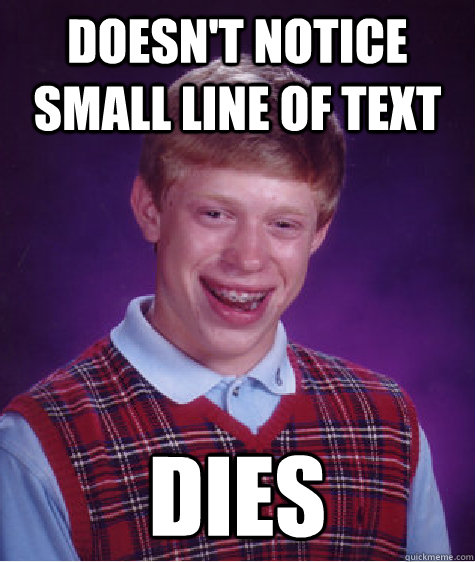 doesnt notice small line of text dies - Bad Luck Brian