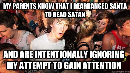 my parents know that i rearranged santa to read satan and ar - Sudden Clarity Clarence