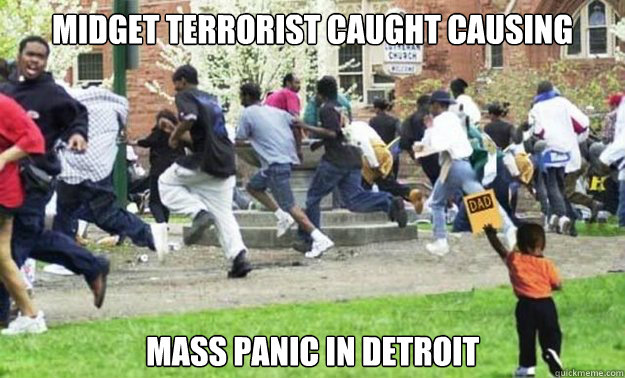 midget terrorist caught causing mass panic in detroit - Whos My Daddy