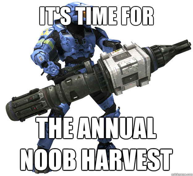 its time for the annual noob harvest - One of my favorite parts of Christmas