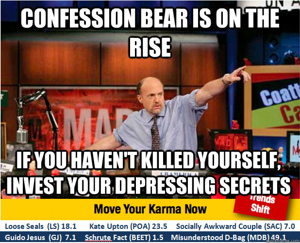 confession bear is on the rise if you havent killed yoursel - Jim Kramer with updated ticker