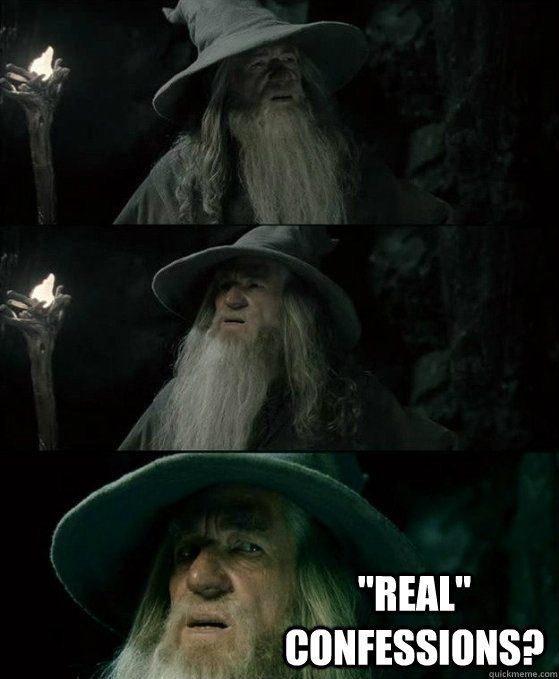 real confessions - No memory Gandalf