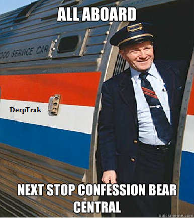 all aboard next stop confession bear central - Karma Train