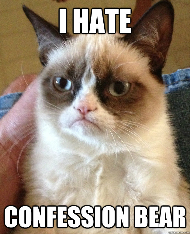 i hate confession bear - Grumpy cat