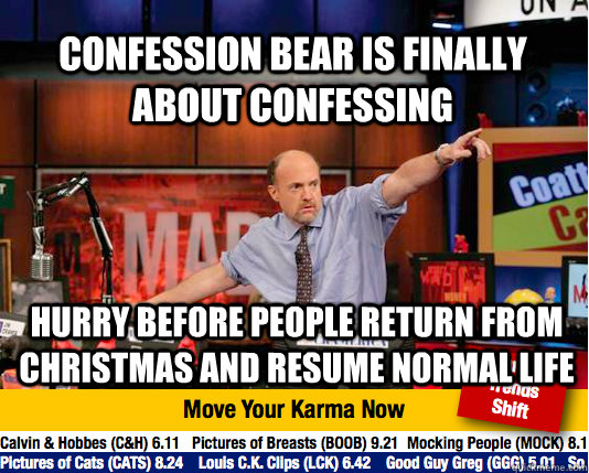 confession bear is finally about confessing hurry before peo - Mad Karma with Jim Cramer
