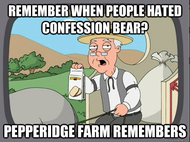 remember when people hated confession bear pepperidge farm  - Pepperidge Farm Remembers