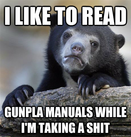 i like to read gunpla manuals while im taking a shit - Confession Bear