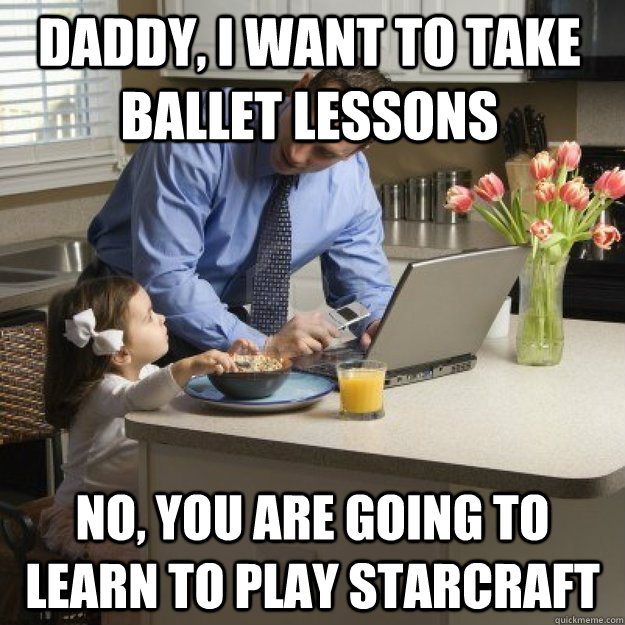 daddy i want to take ballet lessons no you are going to le - Redditor father