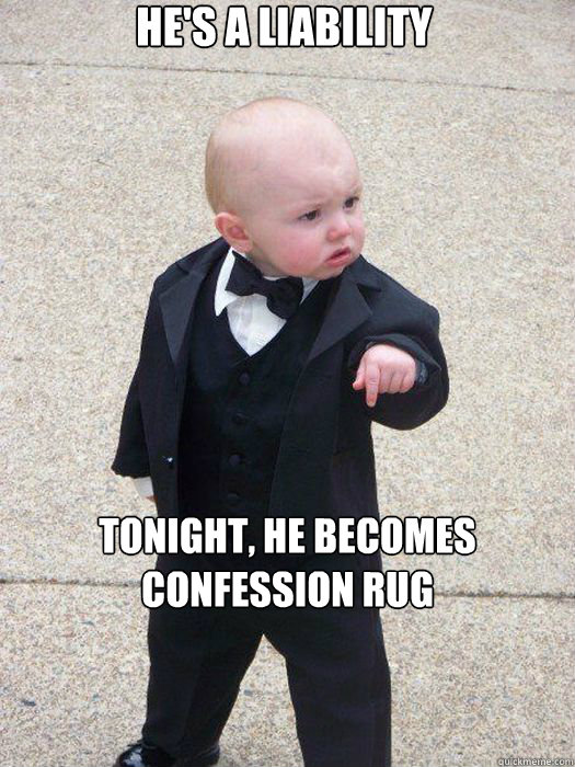 hes a liability tonight he becomes confession rug - Baby Godfather