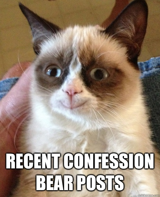 Recent Confession Bear posts - HAPPY GRUMPY CAT