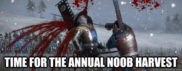 time for the annual noob harvest - 