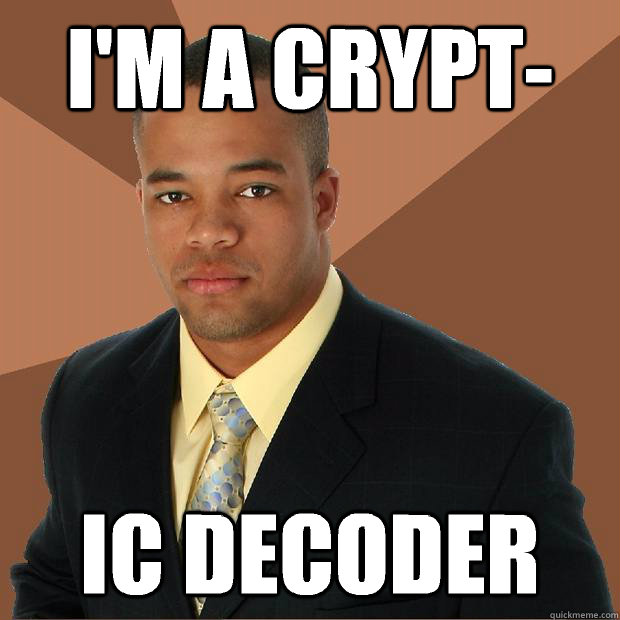 im a crypt ic decoder - Successful Black Man