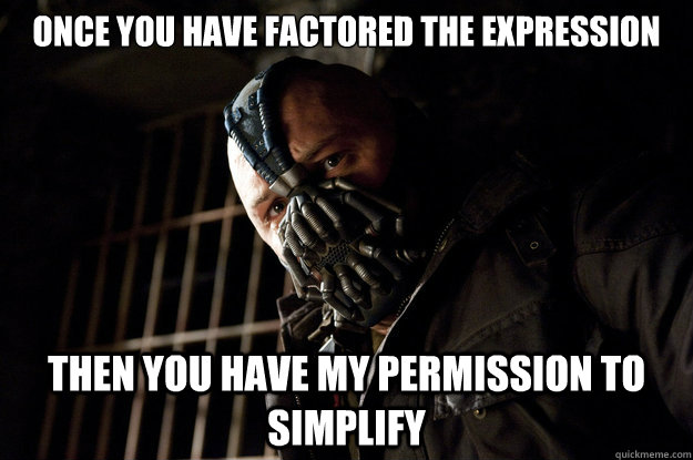 once you have factored the expression then you have my permi - Academy Bane