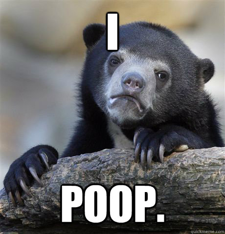 i poop - Confession Bear