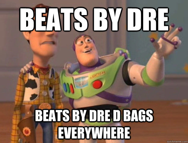 beats by dre beats by dre d bags everywhere - Buzz Lightyear