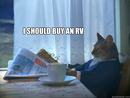 i should buy an rv  - The One Percent Cat