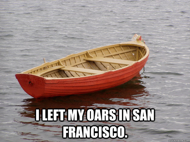 i left my oars in san francisco - Lonely Boat