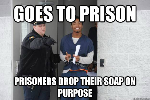 goes to prison prisoners drop their soap on purpose - Ridiculously Photogenic Prisoner