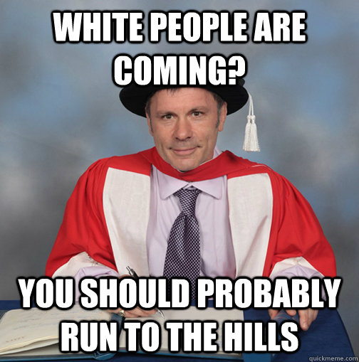 white people are coming you should probably run to the hill - Advice Bruce Dickinson