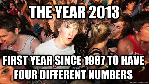 the year 2013 first year since 1987 to have four different n - Sudden Clarity Clarence