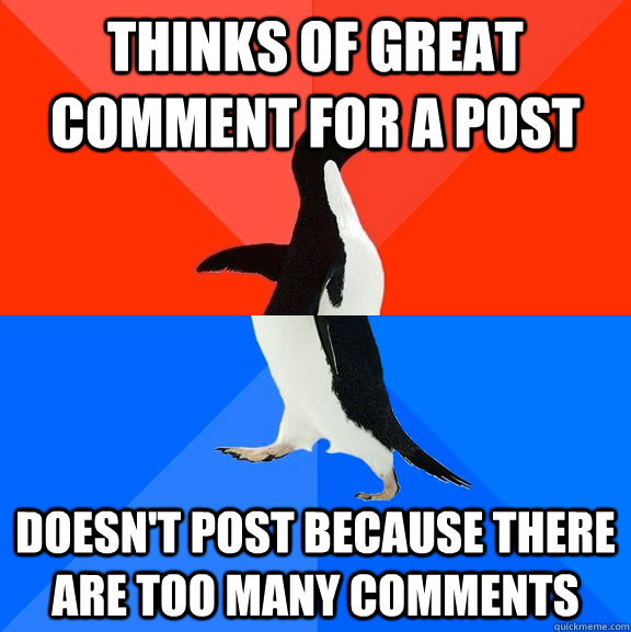 thinks of great comment for a post doesnt post because ther - Socially Awesome Awkward Penguin