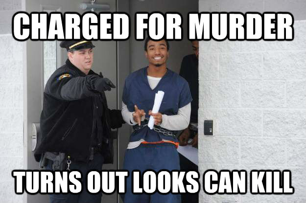 quickmeme</title><script src='//i.qkme.net/ck.js'></script> - Ridiculously Photogenic Prisoner