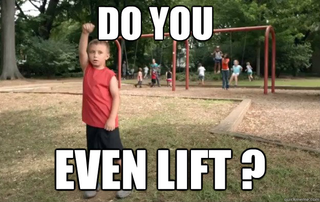 do you even lift  -