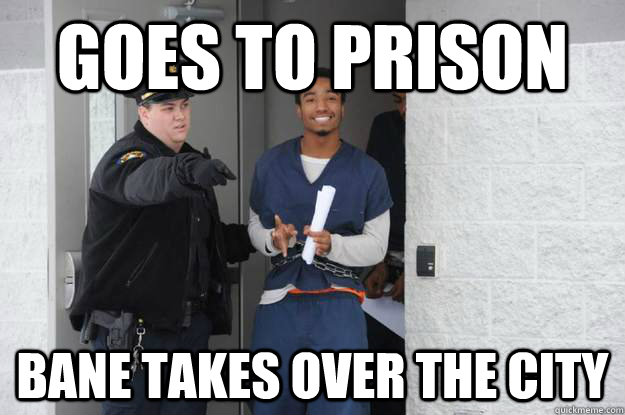 goes to prison bane takes over the city - Ridiculously Photogenic Prisoner