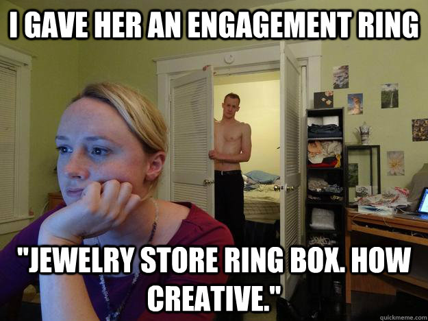 i gave her an engagement ring jewelry store ring box how c - Redditors Husband