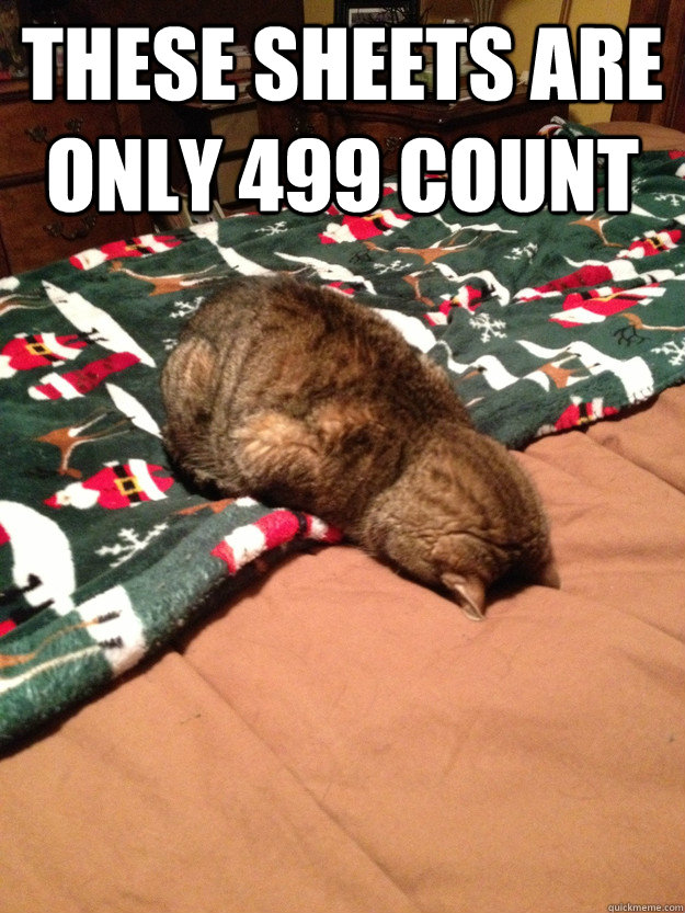 these sheets are only 499 count  - Inspecting Bed Cat