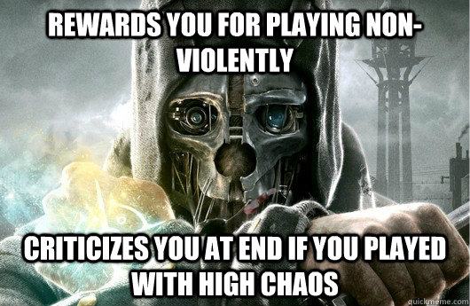 rewards you for playing nonviolently criticizes you at end  - Good Guy Dishonored