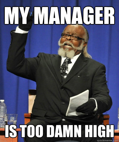 my manager is too damn high - The Rent Is Too Damn High