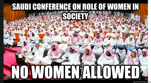 saudi conference on role of women in society no women allowe - Saudi womens rights