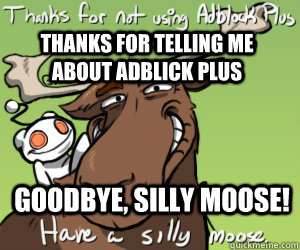 thanks for telling me about adblick plus goodbye silly moos -