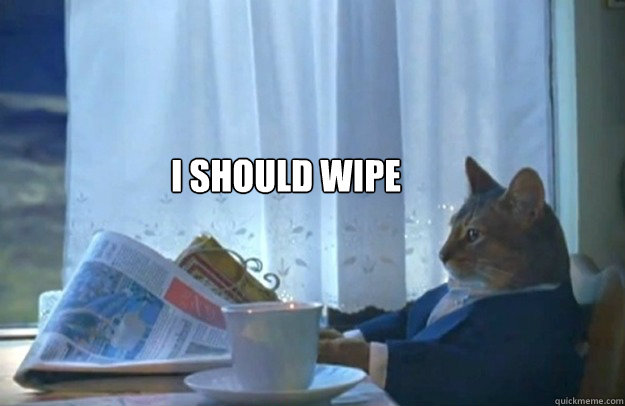 i should wipe - Sophisticated Cat