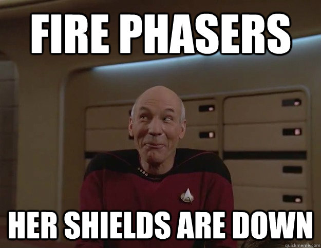 fire phasers her shields are down - Inside Joke Picard