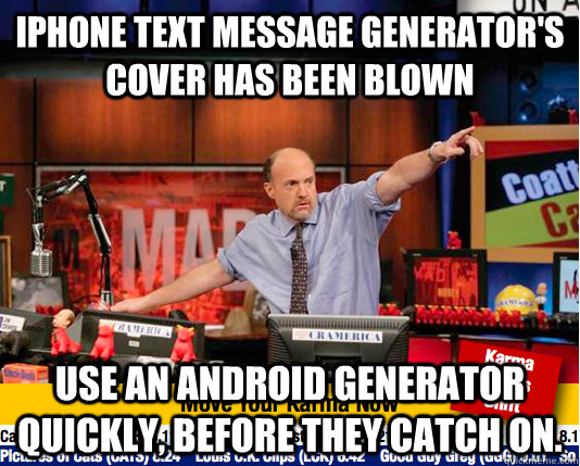 iphone text message generators cover has been blown use an  - move your karma now