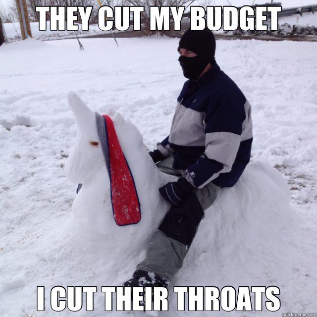 THEY CUT MY BUDGET I CUT THEIR THROATS - Bad Economy Ninja