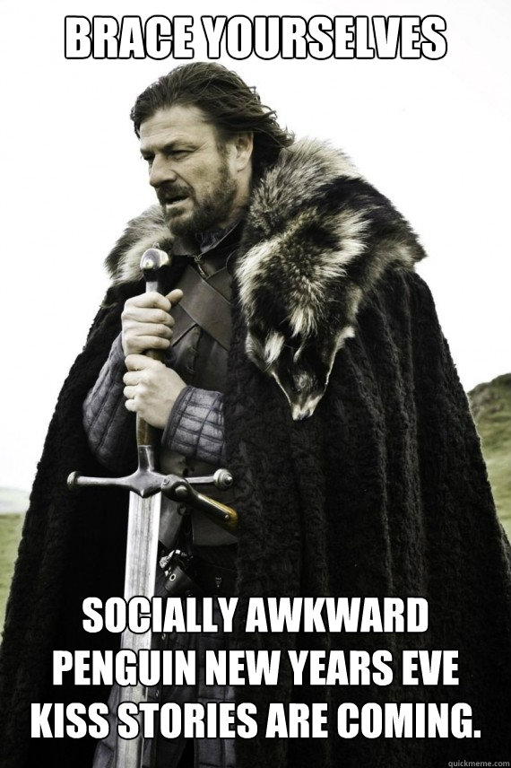 brace yourselves socially awkward penguin new years eve kiss - Brace yourself