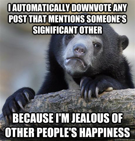 i automatically downvote any post that mentions someones si - Confession Bear