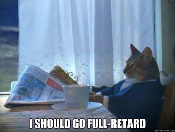 i should go fullretard - morning realization newspaper cat meme