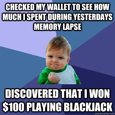checked my wallet to see how much i spent during yesterdays  - Success Kid